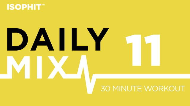 The Daily Mix #11 - 30 Minute Workout