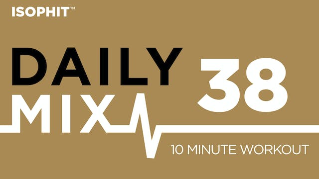The Daily Mix #38 - 10 Minute Workout!