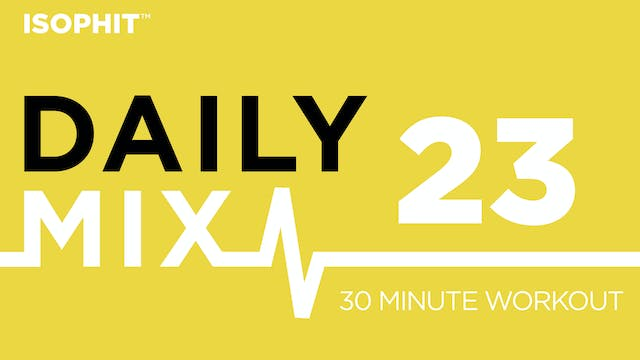 The Daily Mix #23 - 30 Minute Workout