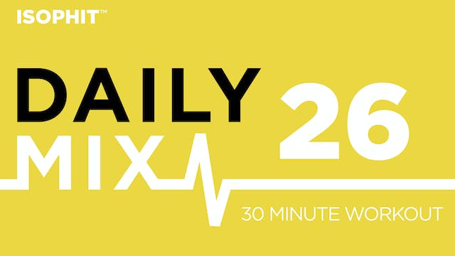 The Daily Mix #26 - 30 Minute Workout!
