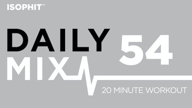 The Daily Mix #54 - 20 Minute Workout!