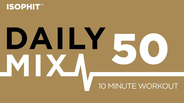 The Daily Mix #50 - 10 Minute Workout!