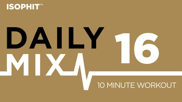 The Daily Mix #16 - 10 Minute Workout