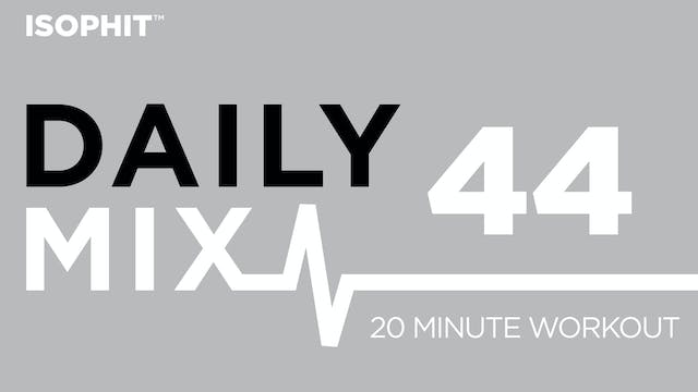 The Daily Mix #44 - 20 Minute Workout!