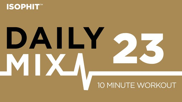 The Daily Mix #23 - 10 Minute Workout