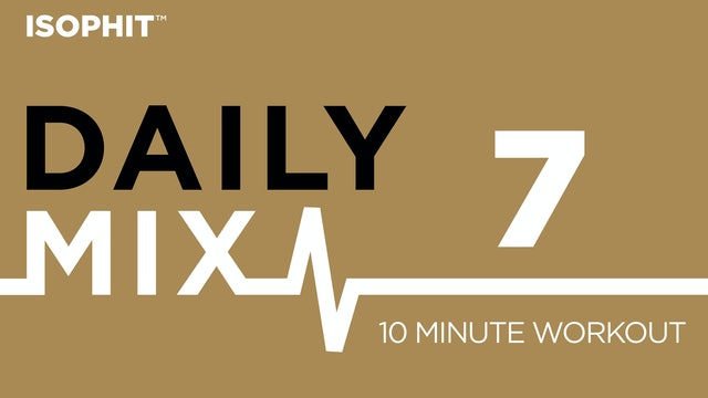 The Daily Mix #7 - 10 Minute Workout