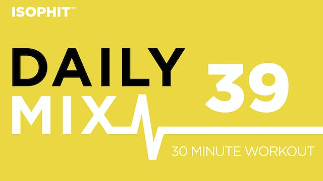 The Daily Mix #39 - 30 Minute Workout!