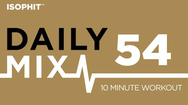 The Daily Mix #54 - 10 Minute Workout!