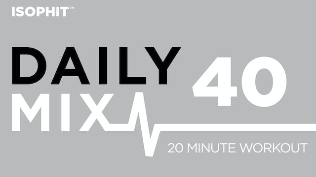 The Daily Mix #40 - 20 Minute Workout!