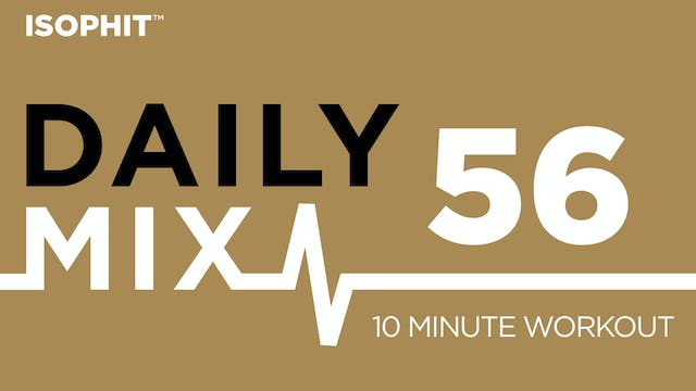 The Daily Mix #56 - 10 Minute Workout!