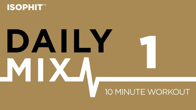 The Daily Mix #1  - 10 Minute Workout