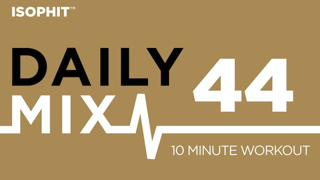 The Daily Mix #44 - 10 Minute Workout!