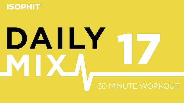 The Daily Mix #17 - 30 Minute Workout