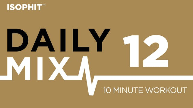 The Daily Mix #12 - 10 Minute Workout