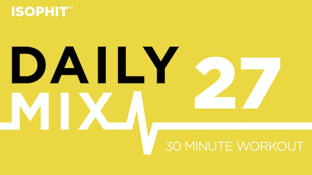 The Daily Mix #27 - 30 Minute Workout!