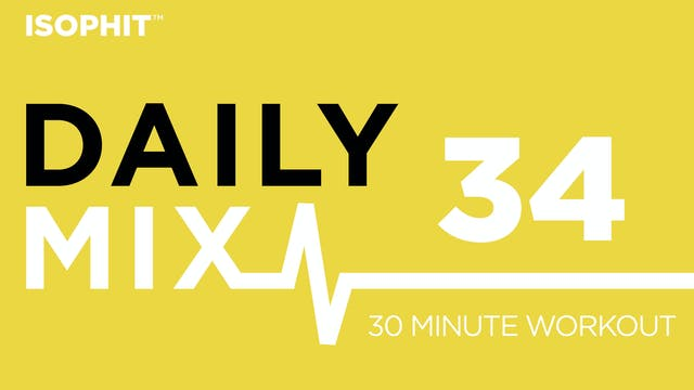 The Daily Mix #34 - 30 Minute Workout!