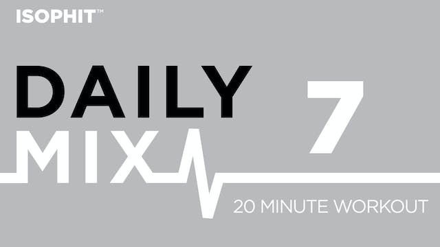 The Daily Mix #7 - 20 Minute Workout