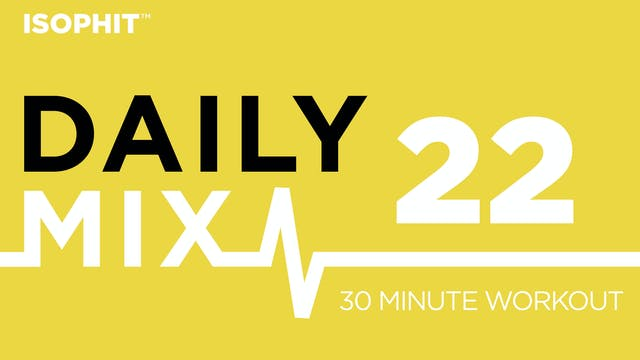 The Daily Mix #22 - 30 Minute Workout!