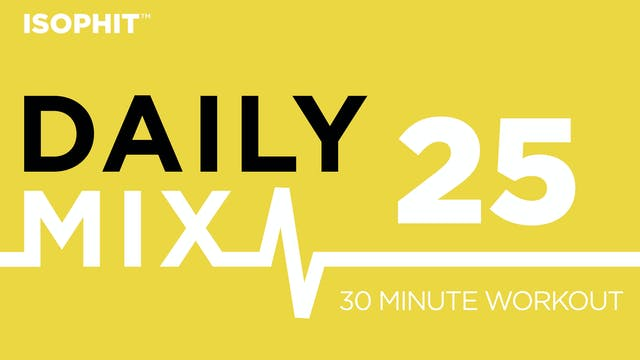 The Daily Mix #25 - 30 Minute Workout!