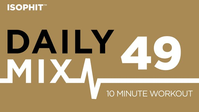 The Daily Mix #49 - 10 Minute Workout!