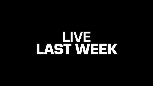 Live last week