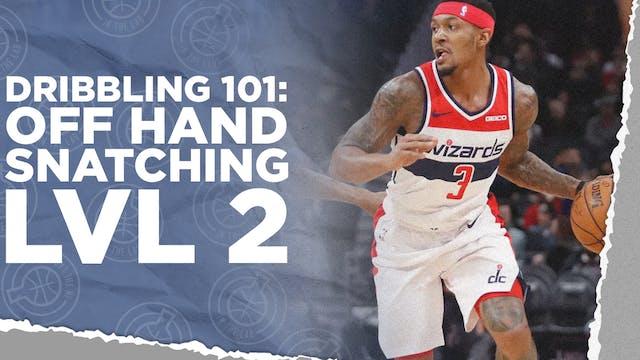 Off Hand Snatching LVL 2