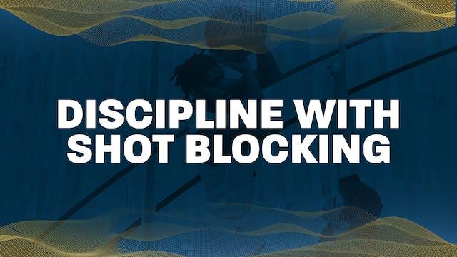 08 - Discipline with Shot Blocking