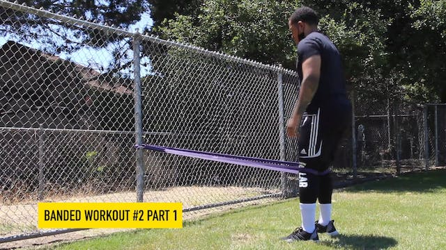 Banded Workout #2 - Part 1