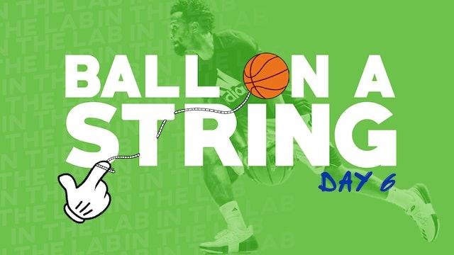 Ball on a String Day 6 ft. DJ Sackmann