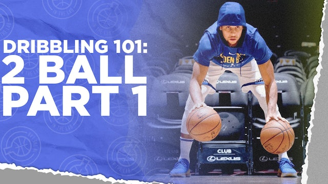 Dribbling 101: 2 Ball Part 1
