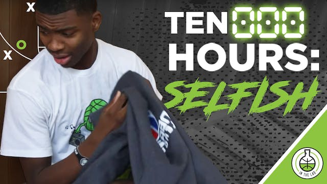 TEN000HOURS - SELFISH