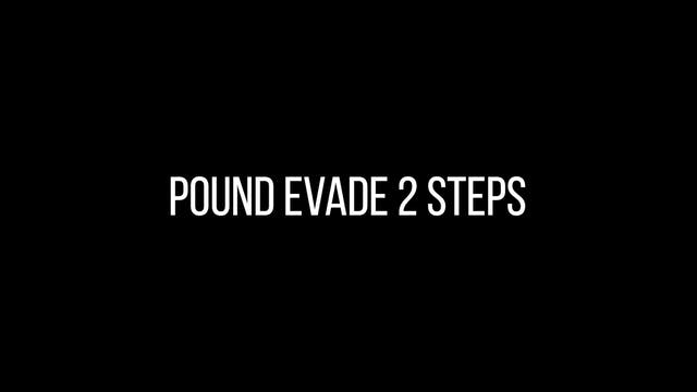 Pound Evade 2 Steps
