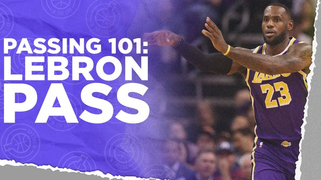 Passing 101: LeBron Pass