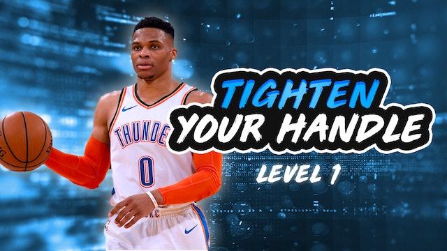 Tighten Your Handle: Level 1