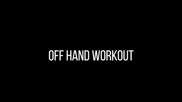 Off Hand Workout