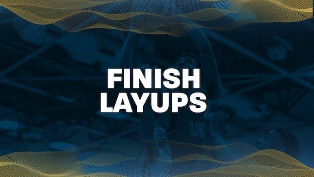 06 - Finish Layups