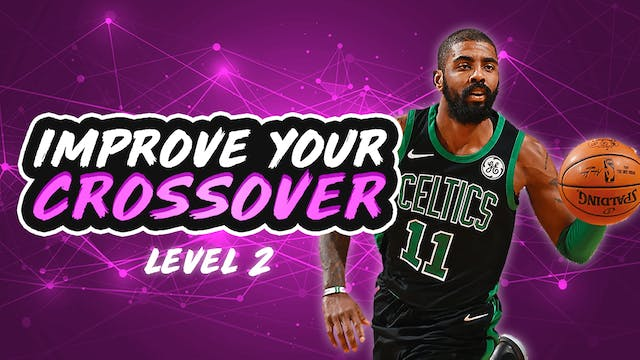 Improve Your Crossover: Level 2