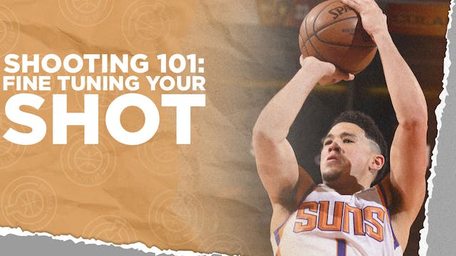 Shooting 101: Fine Tuning Your Shot