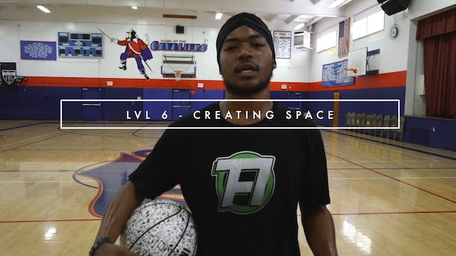 LVL 6 - Creating Space