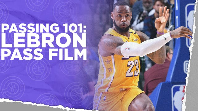 Passing 101: LeBron Pass Film