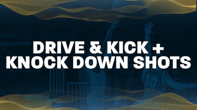 04 - Drive and Kick + Knock Down Shots