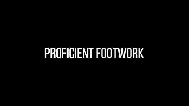 Proficient Footwork