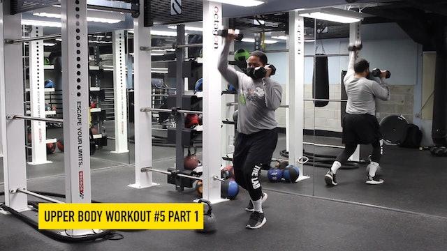Upper Body Workout #5 - Part 1