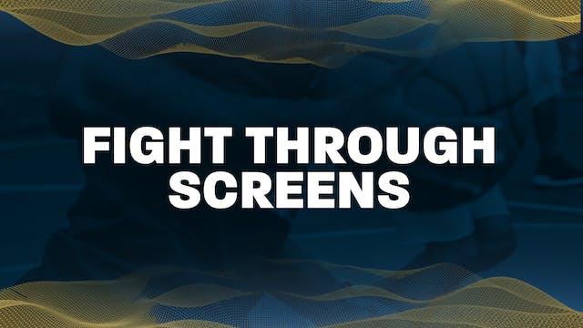 05 - Fight Through Screens