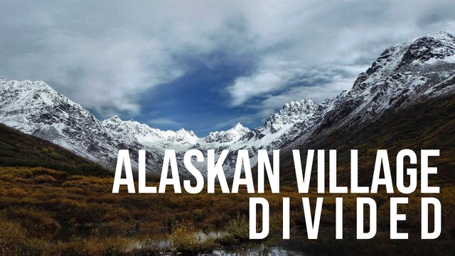 Alaskan Village Divided