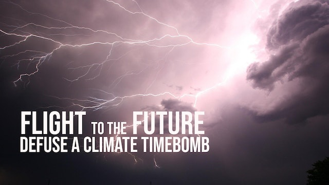 Flight to the Future : One Land's Quest to Defuse a Climate 'Timebomb'