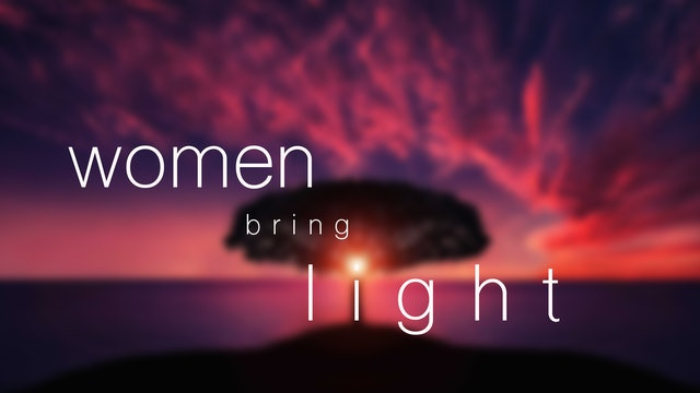 Women Bring Light