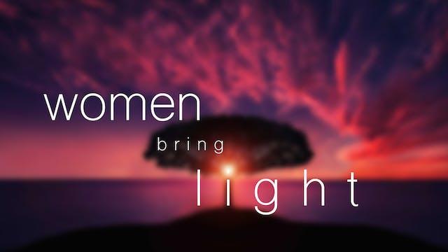 Women Bring Light