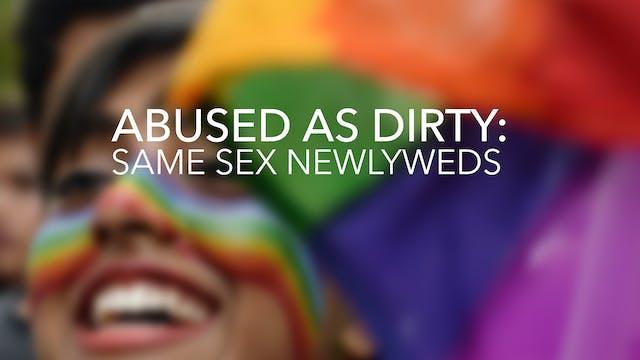 Abused as 'dirty' : Same-Sex Newlyweds