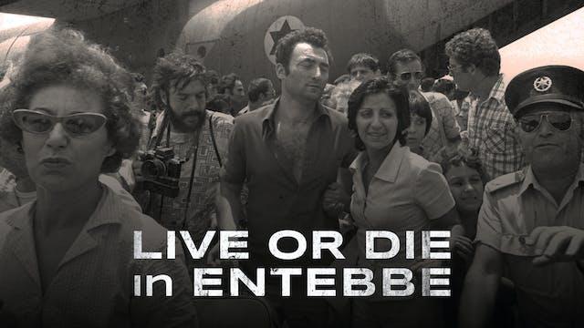 Live or Die in Entebbe